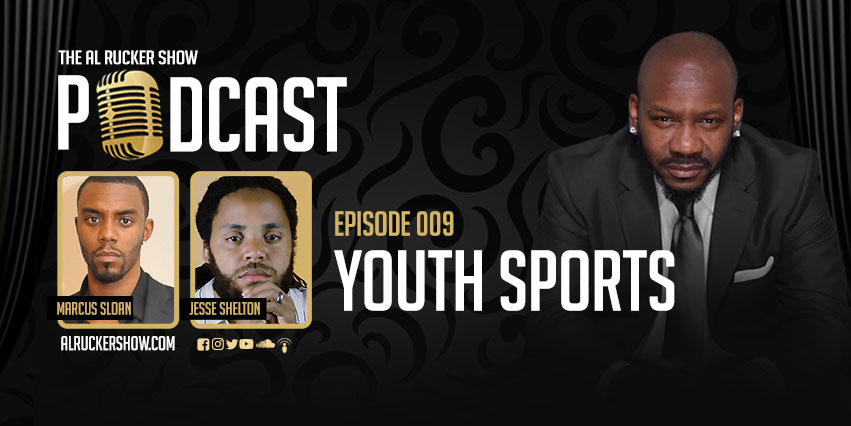 Al Rucker Show Podcast – Youth Sports (Episode #009)
