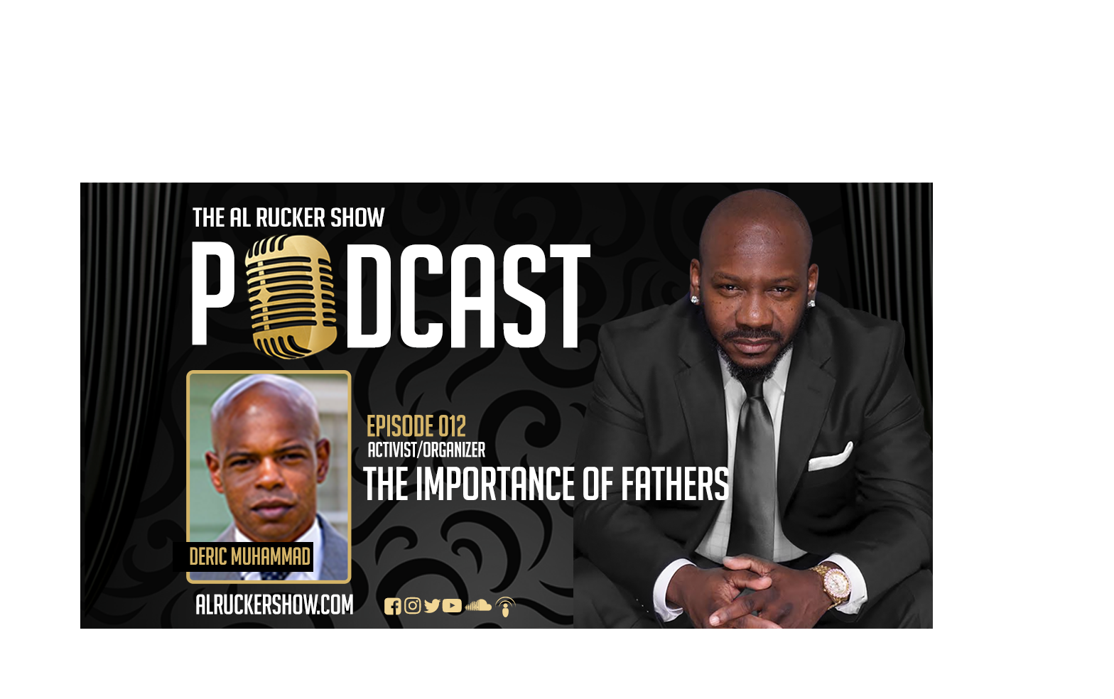 Al Rucker Show Podcast – The Importance of Fathers (Episode #012)