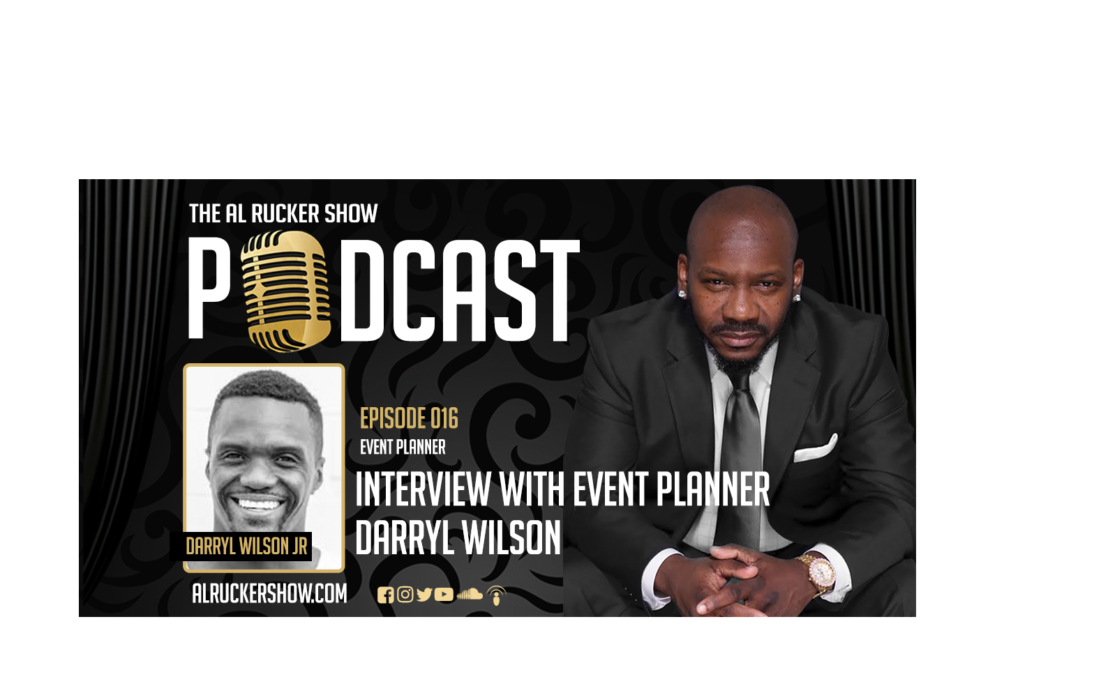 Al Rucker Show Podcast – Interview with Event Planner Darryl Wilson Jr (Episode #016)