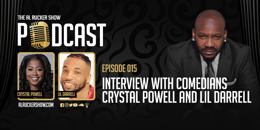 Al Rucker Show Podcast – Interview with Comedians Crystal Powell and Lil Darrell (Episode #015)