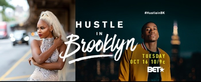 BET's New Reality Series HUSTLE IN BROOKLYN Gives You All the Drama You Need