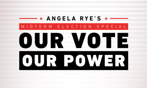 "Michelle Obama, Corey Booker, Remy Ma, And Many More Join Angela Rye For Midterm Election Special ""ANGELA RYE. OUR VOTE. OUR POWER"" Premiering on Sunday October 28"