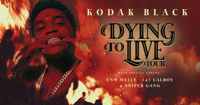 "KODAK BLACK ANNOUNCES ""THE DYING TO LIVE TOUR"""