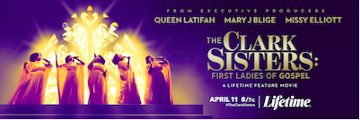 LIFETIME'S THE CLARK SISTERS: FIRST LADIES OF GOSPEL  DEBUTS AS HIGHEST RATED ORIGINAL MOVIE OF THE YEAR