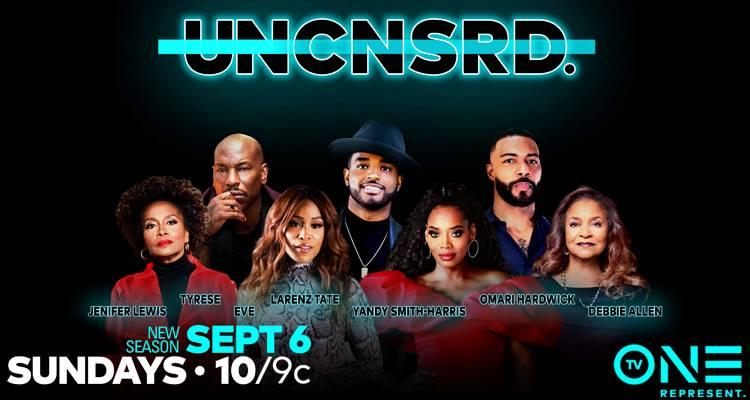TV ONE'S UNCENSORED RETURNS WITH A STAR-STUDDED LINE UP THAT TELLS IT ALL