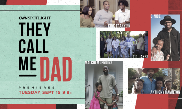 OWN ANNOUNCES BLACK FATHERHOOD SPECIAL  'OWN SPOTLIGHT: THEY CALL ME DAD'