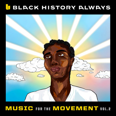 """""""Black History Always – Music For The Movement Vol. 2"""" Set For Release February 26"""